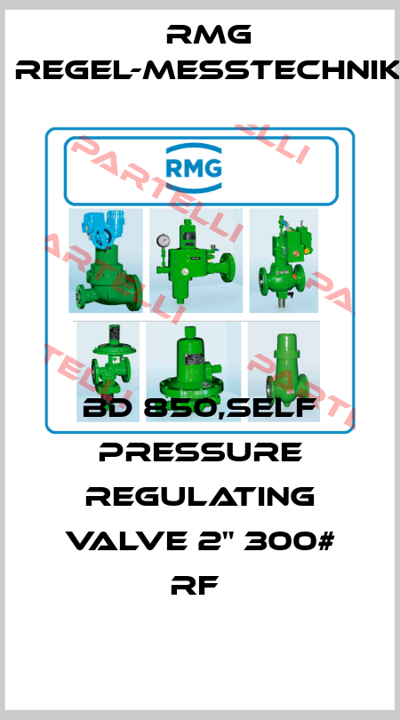 "RMG Regel-Messtechnik-BD 850,SELF PRESSURE REGULATING VALVE 2"" 300# RF  price"