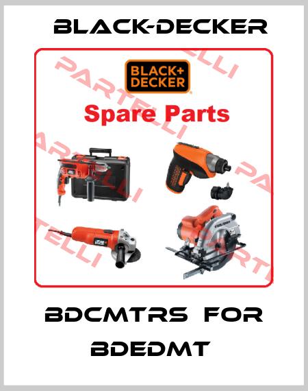 Black-Decker-BDCMTRS  FOR BDEDMT  price