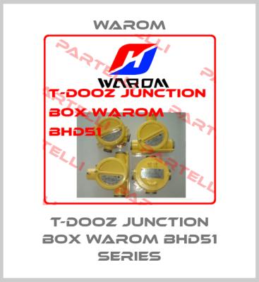 WAROM-T-Dooz Junction Box WAROM BHD51 Series price