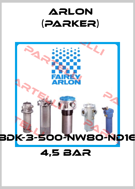 Arlon (Parker)-BDK-3-500-NW80-ND16 4,5 bar  price