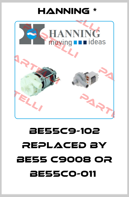 Hanning *-BE55C9-102 replaced by BE55 C9008 or BE55C0-011  price