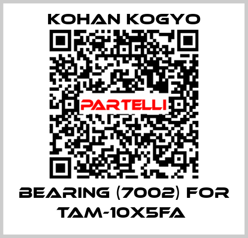 Kohan Kogyo-BEARING (7002) FOR TAM-10X5FA  price
