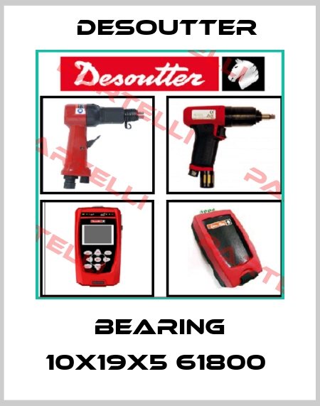 Desoutter-BEARING 10X19X5 61800  price