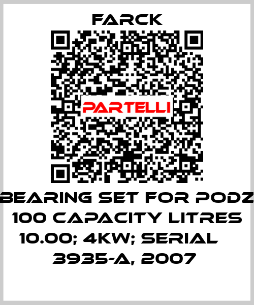 Farck-BEARING SET FOR PODZ 100 CAPACITY LITRES 10.00; 4KW; SERIAL № 3935-A, 2007  price