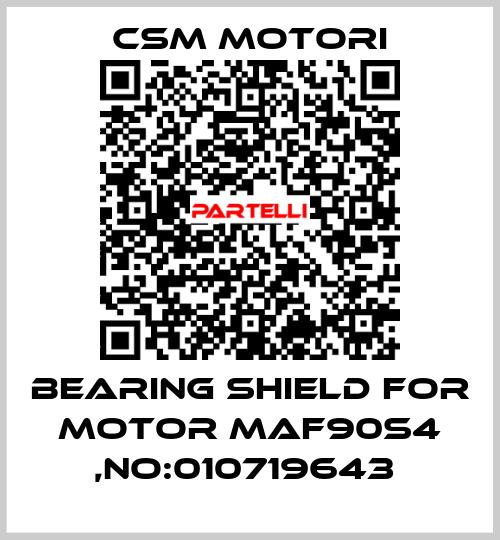 CSM Motori-BEARING SHIELD FOR MOTOR MAF90S4 ,NO:010719643  price